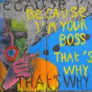 Because I'm your boss/man, that's why. 2010 Acrylique et divers sur carton 120x160