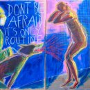 Don't be afraid it's only routine. 2009 Acrylique et divers sur carton 102x150
